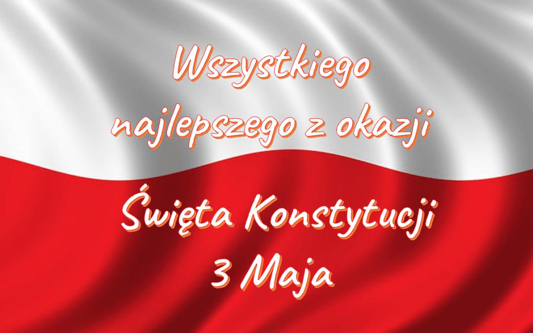Najlepsze życzenia z okazji Święta Konstytucji 3 Maja składa zespół Polsko-Ukraińskiej Izby Gospodarczej!