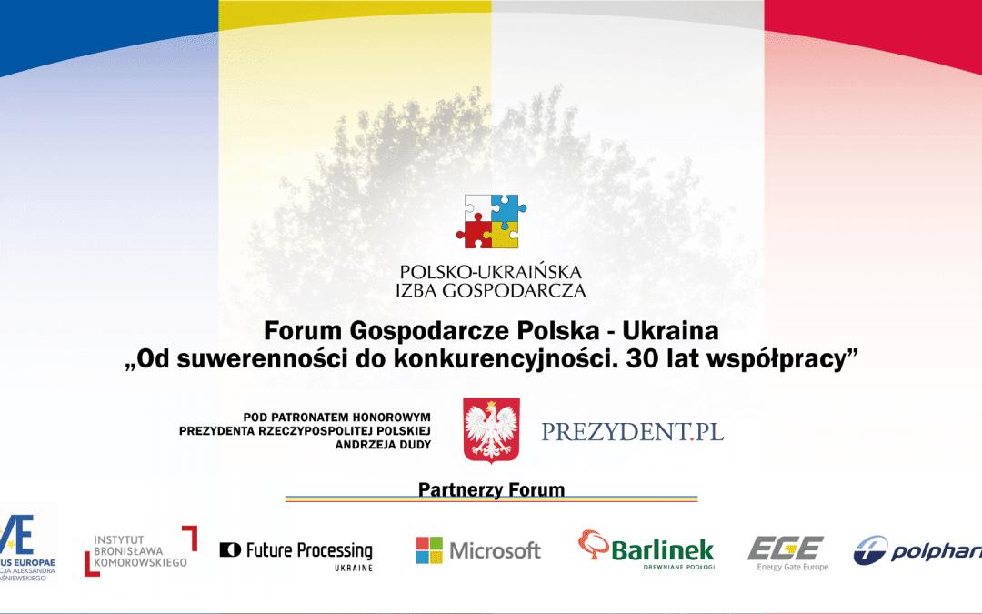 """Forum Gospodarcze Polska-Ukraina """"Od suwerenności do konkurencyjności. 30 lat współpracy"""""""