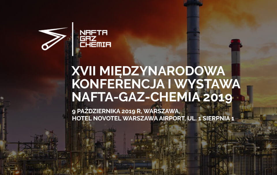 Konferencja i Wystawa NAFTA-GAZ-CHEMIA już po raz 17. w Warszawie.