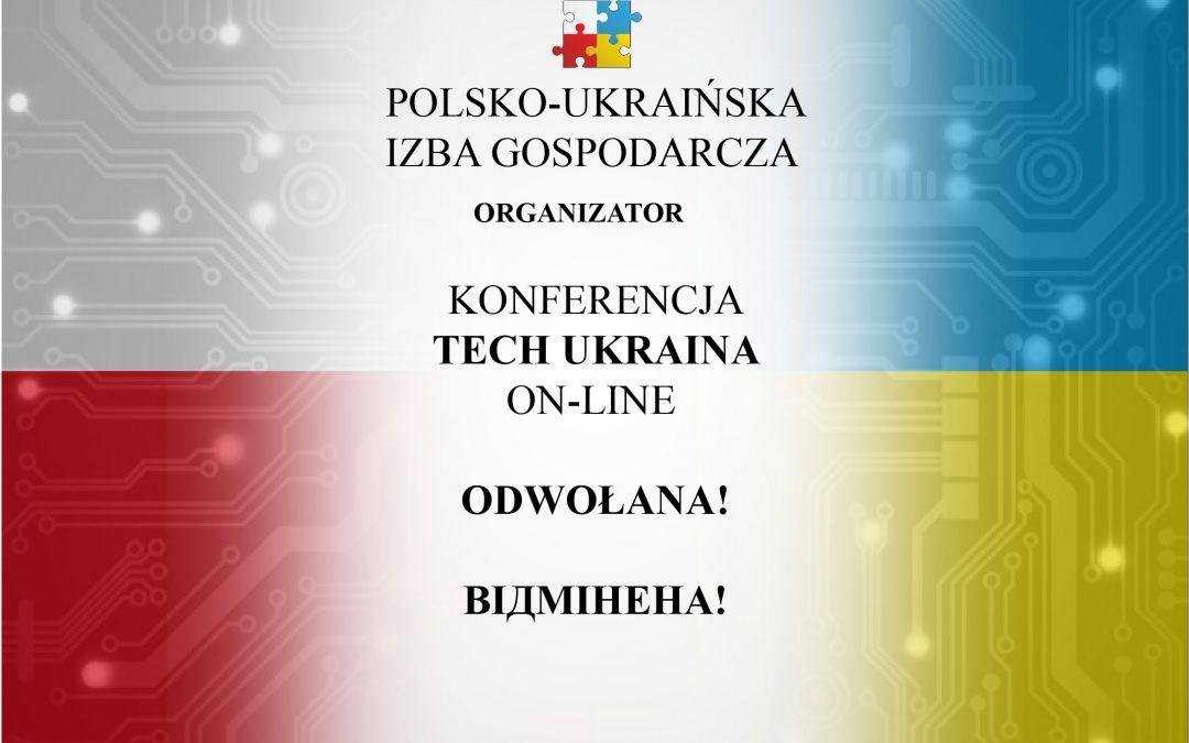 "Konferencja ""Tech Ukraina on-line"" – ODWOŁANA"