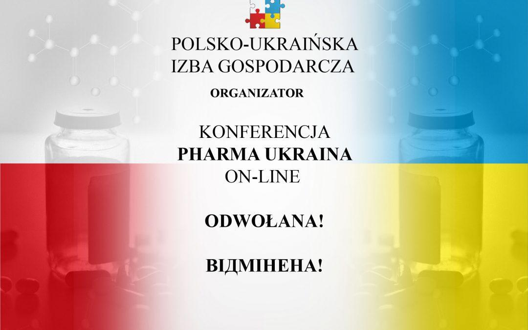 "Konferencja ""Pharma Ukraina on-line"" – ODWOŁANA!"