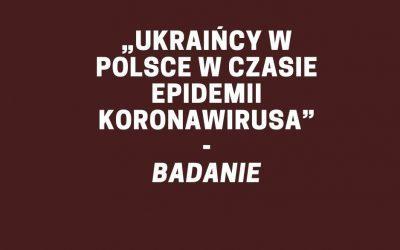"""Wyniki badania """"Ukraińcy w Polsce w czasie epidemii koronawirusa"""""""