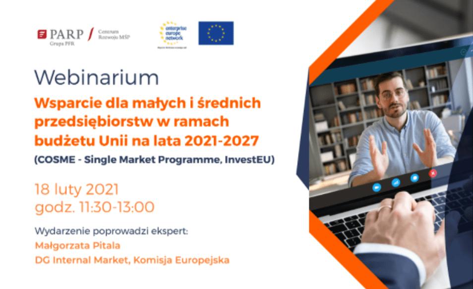 """""""Wsparcie dla MŚP w ramach budżetu Unii na lata 2021-2027 (COSME – Single Market Programme, InvestEU)"""""""